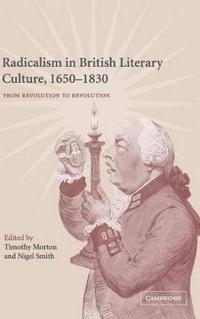 Radicalism in British Literary Culture, 1650-1830