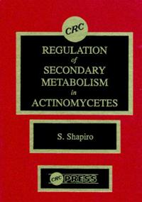 Regulation of Secondary Metabolism in Actinomycetes