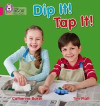Dip It! Tap It!