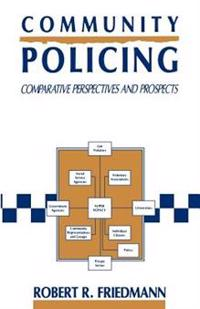Community Policing: Comparative Perspectives and Prospects