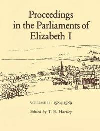 Proceedings in the Parliaments of Elizabeth I, 1584-1589