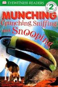 Munching, Crunching, Sniffing and Snooping