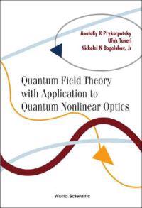 Quantum Field Theory With Application to Quantum Nonlinear Optics
