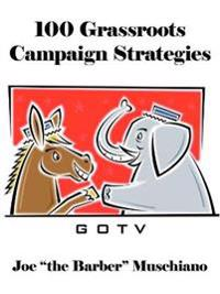 100 Grassroots Campaign Strategies