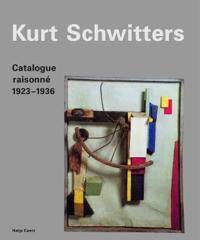 Kurt Schwitters Catalogue Raisonne