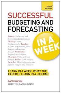 Teach Yourself Successful Budgeting and Forecasting in a Week