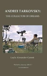 Andrei Tarkovsky: The Collector of Dreams