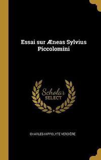 Essai Sur Æneas Sylvius Piccolomini