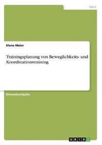 Trainingsplanung von Beweglichkeits- und Koordinationstraining
