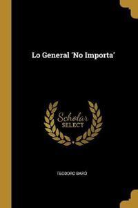 Lo General 'no Importa'