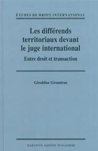 Les Differends Territoriaux Devant Le Juge International