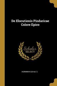 De Elocutionis Pindaricae Färge Epico - Hermann Schultz - pocket (9780530983448)     Bokhandel