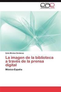 La Imagen de la Biblioteca a Traves de la Prensa Digital