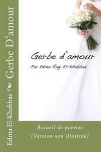 Gerbe D'Amour (Version Non Illustree)