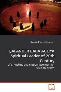 Qalander Baba Auliya Spiritual Leader of 20th Century