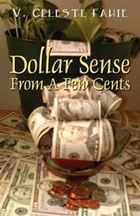 Dollar Sense from a Few Cents