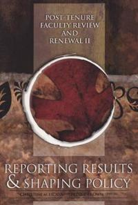 Post-Tenure Faculty Review and Renewal II: Reporting Results and Shaping Policy