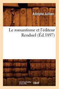 Le Romantisme Et l'�diteur Renduel (�d.1897)