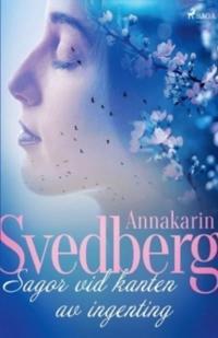 Sagor vid kanten av ingenting - Annakarin Svedberg | Laserbodysculptingpittsburgh.com