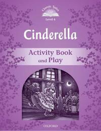 Classic Tales Second Edition: Level 4: Cinderella Activity BookPlay