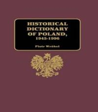 Historical Dictionary of Poland, 1945-1996