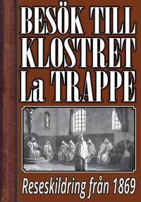 Ett besök till klostret La Trappe år 1869