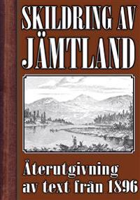 Skildring av Jämtland – Återutgivning av text från 1896