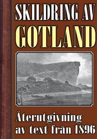Skildring av Gotland – Återutgivning av text från 1896