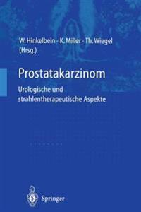 Prostatakarzinom - Urologische und Strahlentherapeutische Aspekte