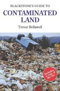 Blackstone's Guide to Contaminated Land