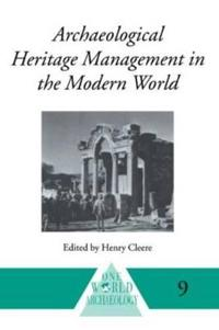 Archaeological Heritage Management in the Modern World
