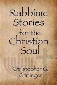 Rabbinic Stories for the Christian Soul