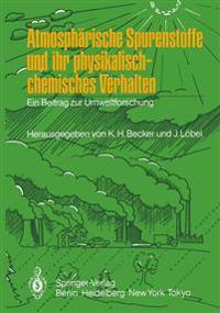 Atmospharische Spurenstoffe und Ihr Physikalisch-chemisches Verhalten