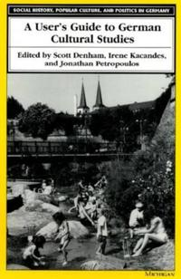 A User's Guide to German Cultural Studies