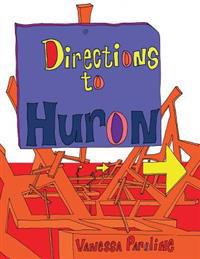Directions to Huron