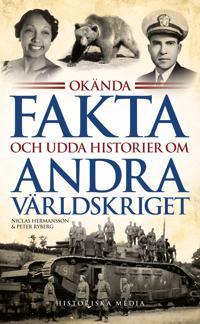 Okända fakta och udda historier om andra världskriget - Niclas Hermansson, Peter Ryberg pdf epub