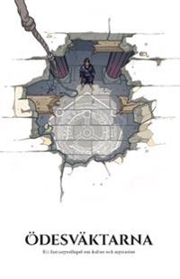 Ödesväktarna : ett fantasyrollspel om kulter och mysterier