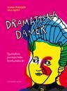 Dramatiska damer : sjuttiofem porträtt från femhundra år