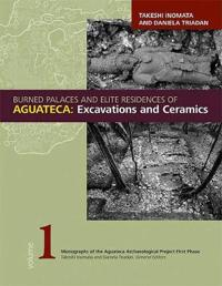Burned Palaces and Elite Residences of Aguateca