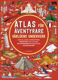 Atlas för äventyrare : Världens underverk. - Ben Handicott pdf epub