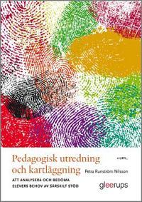 Pedagogisk utredning och kartläggning, 4 uppl : Att analysera och bedöma elevers behov av särskilt stöd