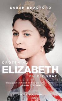 Drottning Elizabeth : en biografi - Sarah Bradford pdf epub