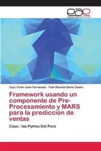 Framework usando un componente de Pre-Procesamiento y MARS para la prediccion de ventas