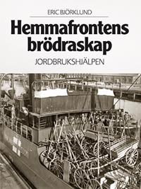 Hemmafrontens brödraskap jordbrukshjälpen - Eric Björklund pdf epub