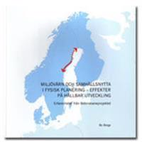 Miljövärn och samhällsnytta i fysisk planering - Effekter på hållbar utveckling : erfarenheter från Botniabanan