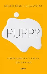 Pupp? - Kristin Grue, Mina Lystad | Inprintwriters.org