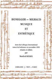 Honegger - Milhaud: Musique Et Esthetique