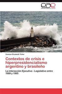 Contextos de Crisis E Hiperpresidencialismo Argentino y Brasileno