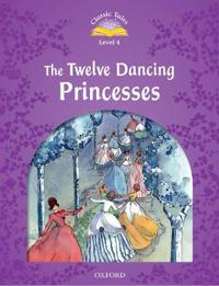 Classic tales second edition: level 4: the twelve dancing princesses