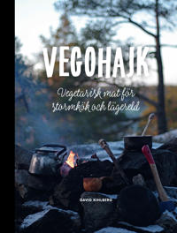 Vegohajk: Vegetarisk mat för stormkök och lägereld